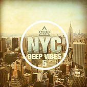 New York City Deep Vibes, Vol. 5 by Various Artists