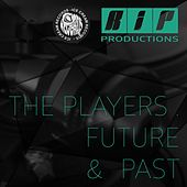 Ice Cream Records Presents R.i.P Productions: The Players, Future and Past by Various Artists