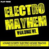 Electro Mayhem, Vol. 6 von Various Artists