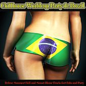 Chillhouse Worldcup Party De Brazil (Deluxe Summer Chill and Sunset House Tracks for Clubs and Party Nights) von Various Artists