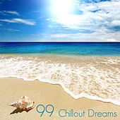 99 Chillout Dreams by Various Artists