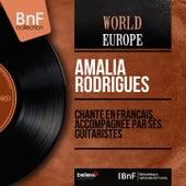 Chante en français, accompagnée par ses guitaristes (Mono version) de Amalia Rodrigues