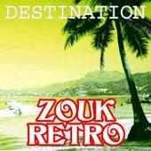 Destination zouk retro (Volume 1) de Various Artists