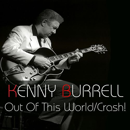 Out Of This World / Crash! by Kenny Burrell