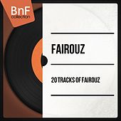20 Tracks of Fairouz (Mono Version) by Fairouz