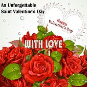 An Unforgettable Saint Valentine's Day (Happy Valentine's Day With Love) by Various Artists