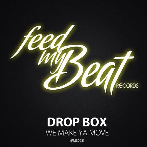 We Make Ya Move by Dropbox