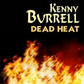 Dead Heat von Kenny Burrell