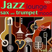100 + Jazz Lounge, Vol. 2 (Sax and Trumpet Mood) by Various Artists
