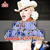 Club Session House Edition, Vol. 7 by Various Artists