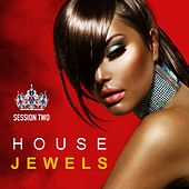 House Jewels: Session Two (Fashion Grooves Finest Selection) by Various Artists