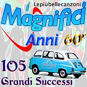 I magnifici anni '60: le più belle canzoni (105 grandi successi) by Various Artists
