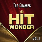 Hit Wonder: The Champs, Vol. 1 by The Champs
