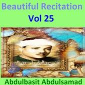Beautiful Recitation, Vol. 25 (Quran - Coran - Islam) by Abdul Basit Abdul Samad