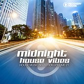 Midnight House Vibes, Vol. 21 by Various Artists
