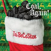 Coal, Again! by TriBeCaStan