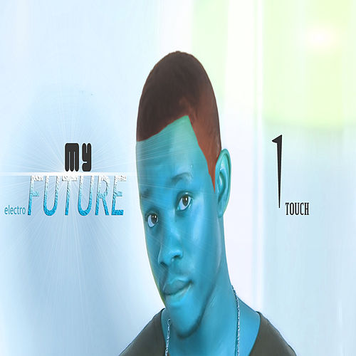 My Electrofuture by 1Touch