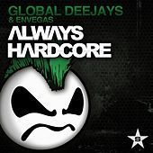 Always Hardcore (Extended Version) von Global Deejays