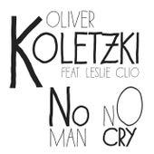 No Man No Cry (Remixes) de Oliver Koletzki