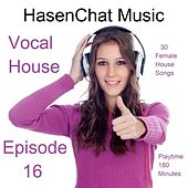 Vocal House (Episode 16) by Hasenchat Music