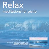 Relax: Meditations For Piano by David Miller