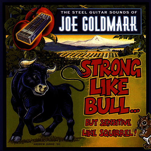 Strong Like Bull... But Sensitive Like Squirrel by Joe Goldmark