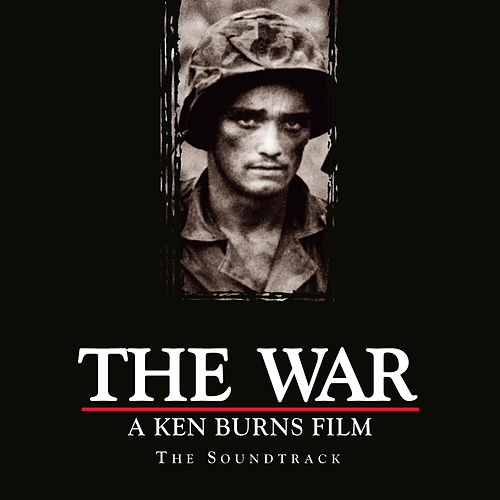 The War, A Ken Burns Film, Deluxe Edition by Various Artists