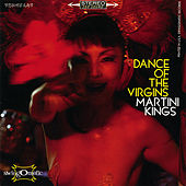 Dance of the Virgins by Martini Kings