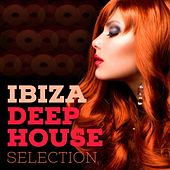 Ibiza Deep House Selection by Various Artists