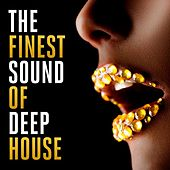 The Finest Sound of Deep House by Various Artists