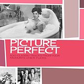 Picture Perfect  - 100 Classic Tracks from Your Favourite Chick Flicks von Various Artists