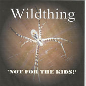Not for the Kids by Wild Thing