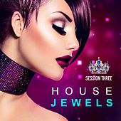 House Jewels: Session 3 (Fashion Grooves Finest Selection) by Various Artists