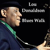 Blues Walk (Remastered 2014) by Lou Donaldson