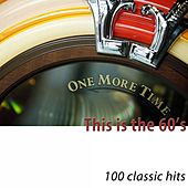 This Is the 60's (One More Time) [100 Classic Hits] di Various Artists