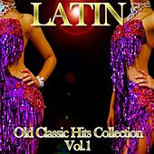 Latin: Old Classic Hits Collection, Vol. 1 di Various Artists