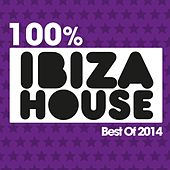 100% Ibiza House (Best of 2014) von Various Artists