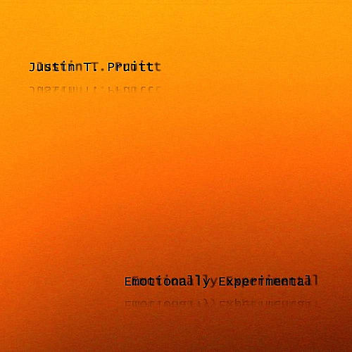 Emotionally Experimental by Justin T. Pruitt