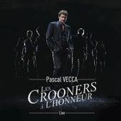 Les Crooners à l'honneur (Live) de Pascal Vecca