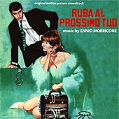 Ruba al prossimo tuo (Original Motion Picture Soundtrack) by Ennio Morricone