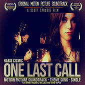 One Last Call (Motion Picture Soundtrack) [feat. Rocquell Wallace & David Dupuie] von Haris Cizmic
