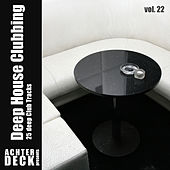 Deep House Clubbing, Vol. 22 by Various Artists