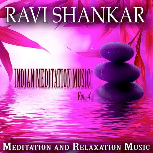 Indian Meditation Music, Vol  4 (Meditation and    by Ravi Shankar