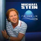 Für immer wir by Michael Stein