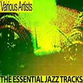 The Essential Jazz Tracks (Remastered) de Various Artists