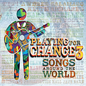 Playing For Change 3 - Songs Around The World de Playing For Change