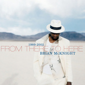 1989-2002 From There To Here de Brian McKnight