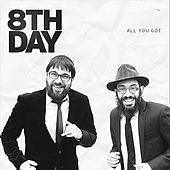 All You Got by 8th Day