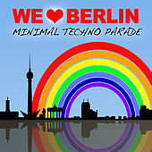We Love Berlin 1.1 - Minimal Techno Parade by Various Artists