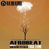 Fuck Fame - Single by Afrobeat